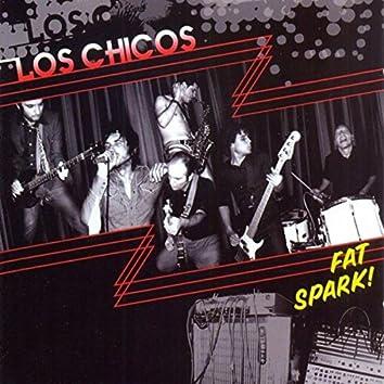 Fat Spark!