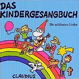 Das Kindergesangbuch: 23 Lieder: Die schönsten Lieder