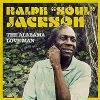 The Alabama Love Man by Ralph 'Soul' Jackson (2013-05-03)
