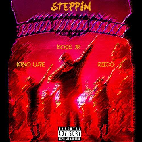 Steppin' (feat. KingLute & RiicoSantana) [Explicit]