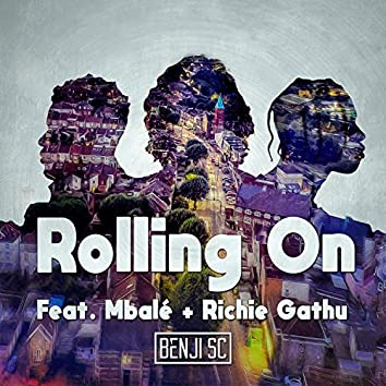 Rolling On (feat. Mbalé & Richie Gathu)