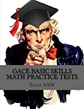 Gace Basic Skills Math Practice Test: Study Guide with 3 Practice Gace Tests for the Gace Program Admission Test in Mathematics (201)