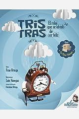 Tris Tras, el reloj que se olvidó de ser feliz Versión Kindle