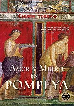 Amor y muerte en Pompeya (Spanish Edition) by [Carmen Torrico]