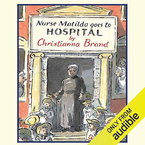 Nurse Matilda Goes to Hospital Audiobook By Christianna Brand cover art