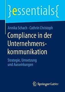 Compliance in Der Unternehmenskommunikation: Strategie, Umsetzung Und Auswirkungen