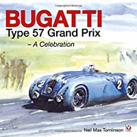 Bugatti Type 57 Grand Prix: A Celebration