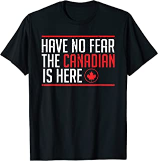 Have No Fear The Canadian Is Here Funny Maple Leaf Graphic T-Shirt