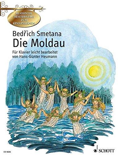 Die Moldau: leicht bearbeitet. Klavier. (Klassische Meisterwerke zum Kennenlernen)