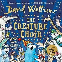 The Creature Choir by [David Walliams, Tony Ross]