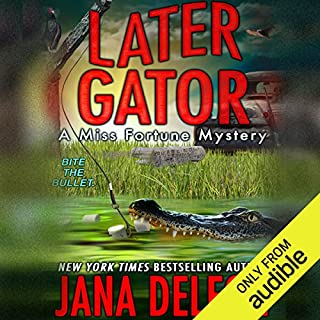Later Gator                   Written by:                                                                                                                                 Jana DeLeon                               Narrated by:                                                                                                                                 Cassandra Campbell                      Length: 7 hrs and 15 mins     7 ratings     Overall 4.7