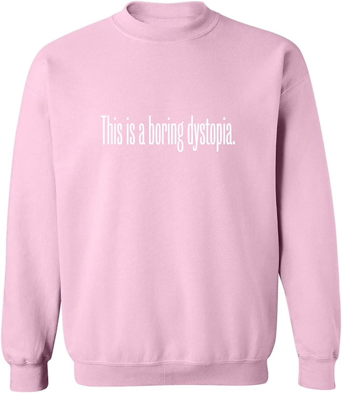 This Is A Boring Dystopia Crewneck Sweatshirt
