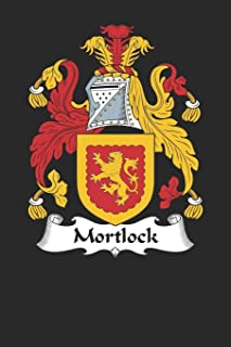 Mortlock: Mortlock Coat of Arms and Family Crest Notebook Journal (6 x 9 - 100 pages)