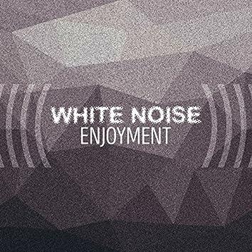 White Noise Enjoyment