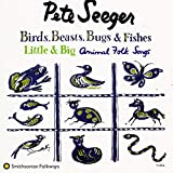 Birds, Beasts, Bugs and Fishes (Little and Big) - Pete Seeger