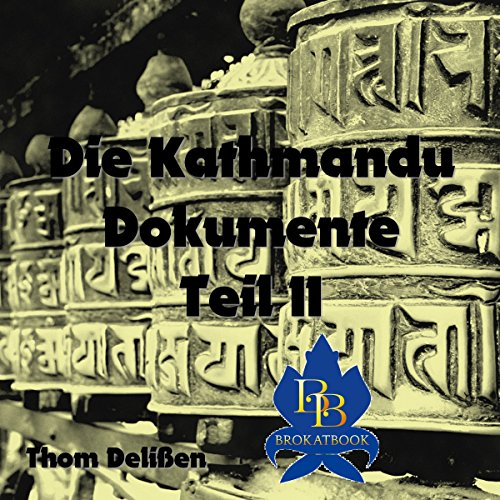 Die Kathmandu-Dokumente 2                   Autor:                                                                                                                                 Thom Delißen                               Sprecher:                                                                                                                                 Thom Delißen                      Spieldauer: 30 Min.     Noch nicht bewertet     Gesamt 0,0