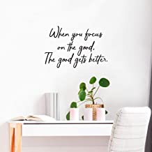 """Vinyl Wall Art Decal - When You Focus On The Good The Good Gets Better - 18"""" x 26.5"""" - Trendy Motivational Cursive Quote for Home Apartment Bedroom Living Room Office School Decoration Sticker"""