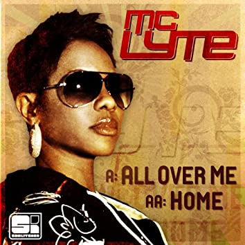 All Over Me / Home