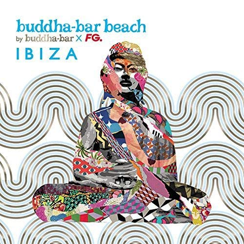 Buddha-Bar Beach Ibiza by VARIOUS ARTISTS