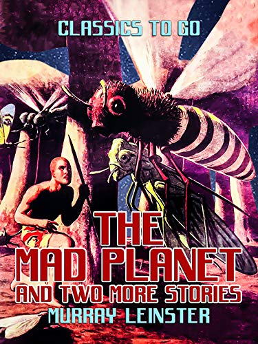 The Mad Planet and two more stories (English Edition)