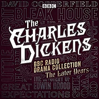 Page de couverture de The Charles Dickens BBC Radio Drama Collection: The Later Years