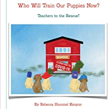 Who Will Train Our Puppies Now?: Teachers to the Rescue