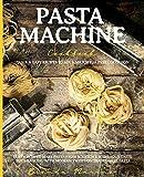 Best Pasta Recipes - Pasta Machine Cookbook: Quick & Easy Recipes to Review