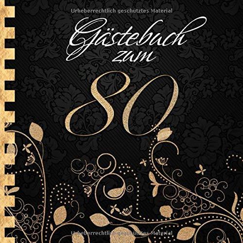 Gästebuch: Zum 80. Geburtstag I Edles Cover in Schwarz & Gold I für 90 Gäste I für geschriebene...
