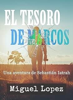 El Tesoro de Marcos (Una Aventura de Sebastián Iatrah nº 1) (Spanish Edition)