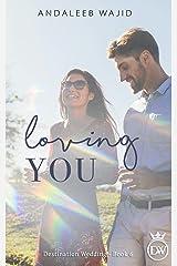 Loving You: A Destination Wedding Book (Destination Weddings 6) Kindle Edition