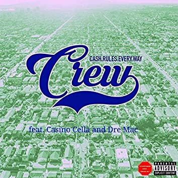 Crew (Cash Rules Every Way)