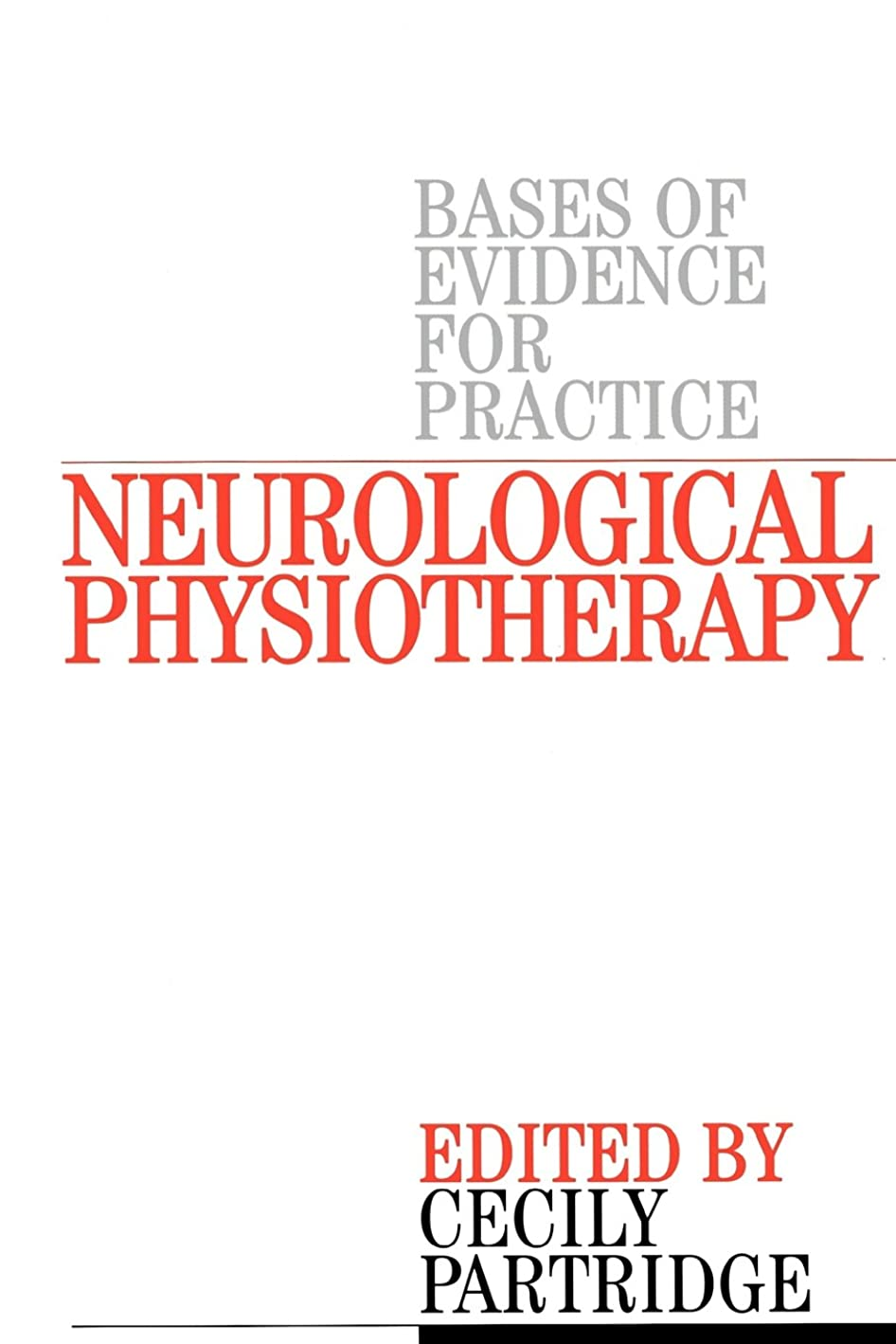 落ち着いて少ないこれらNeurological Physiotherapy: Evidence Based Case Reports