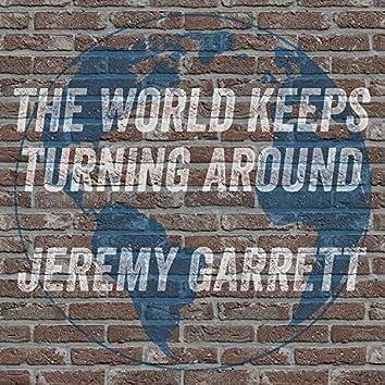 The World Keeps Turning Around