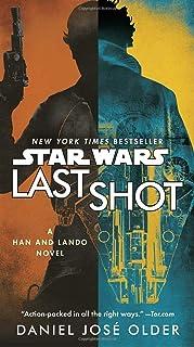 Last Shot (Star Wars): A Han and Lando Novel