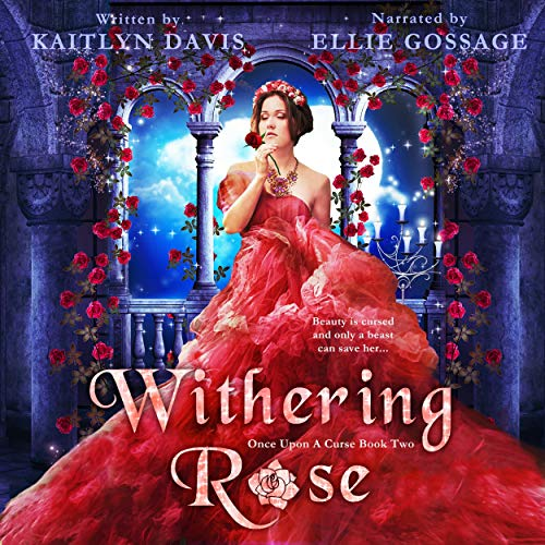 Withering Rose - A Beauty and the Beast Retelling audiobook cover art
