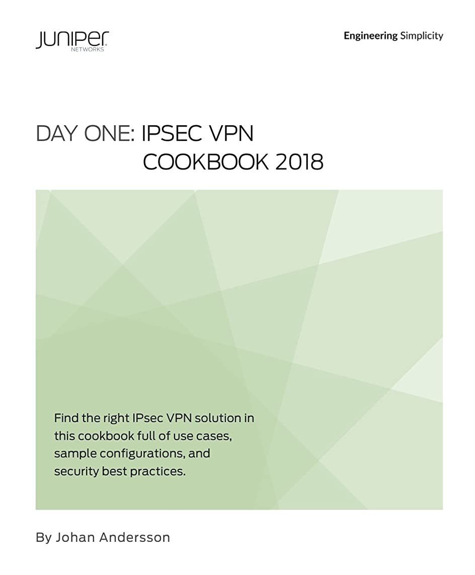サイレンカール権利を与えるDay One: IPsec VPN Cookbook 2018 (English Edition)