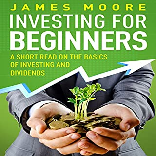 Investing for Beginners: A Short Read on the Basics of Investing and Dividends cover art