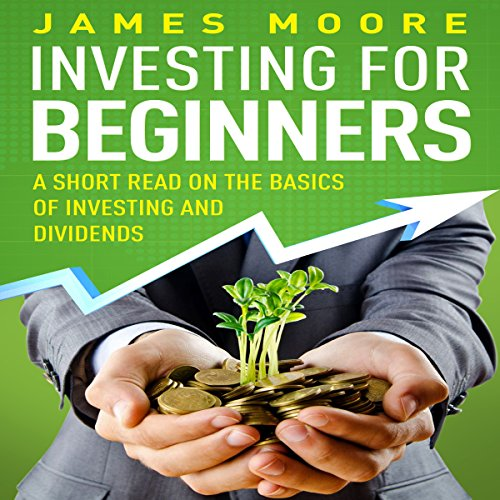 Investing for Beginners: A Short Read on the Basics of Investing and Dividends audiobook cover art