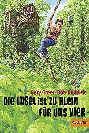 Die Insel ist zu klein für uns vier Gulliver by Gery Greer,Bob Ruddick,Ernst Bär