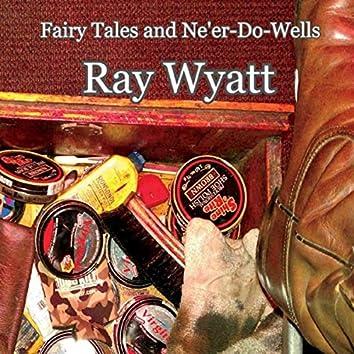 Fairy Tales and Ne'er-Do-Wells