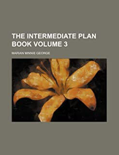 The Intermediate Plan Book Volume 3