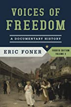 Voices of Freedom: A Documentary History (Fourth Edition) (Vol. 2)