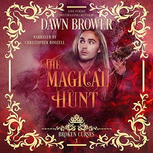 The Magical Hunt     Broken Curses, Book 3              By:                                                                                                                                 Dawn Brower                               Narrated by:                                                                                                                                 Christopher Boozell                      Length: 4 hrs and 16 mins     Not rated yet     Overall 0.0