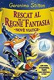 Rescat al Regne de la Fantasia: Nové viatge (GERONIMO STILTON. REGNE DE LA FANTASIA)