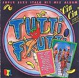 Tutti Frutti-Super sexy Italo Hit Mix Album (1990)