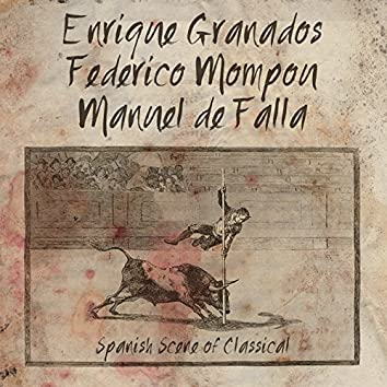 Enrique Granados, Federico Mompou, Manuel De Falla: Spanish Scene of Classical