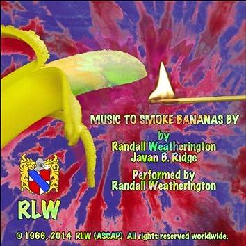 Music to Smoke Bananas By