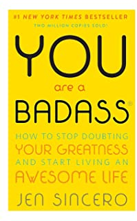 You Are a Badass: How to Stop Doubting Your Greatness and Start Living an Awesome Life: Embrace self care with one of the ...