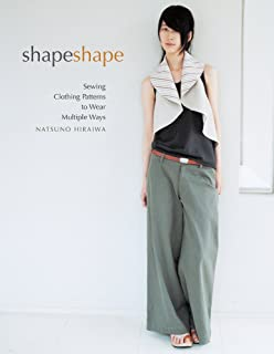 Shape Shape: Sewing Clothing Patterns to Wear Multiple Ways