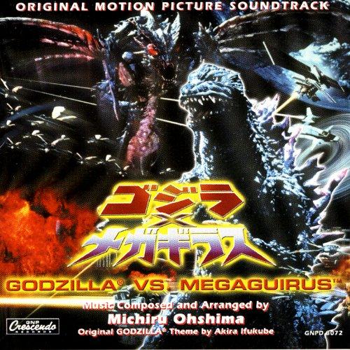 Godzilla Vs. Megaguirus - Original Motion Picture Soundtrack